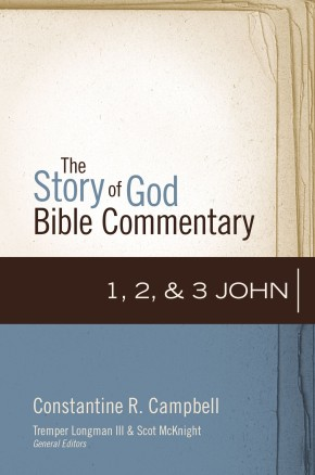 1, 2, and 3 John (The Story of God Bible Commentary)