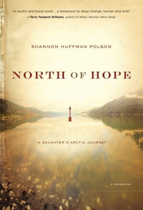 North of Hope: A Daughter's Arctic Journey *Scratch & Dent*