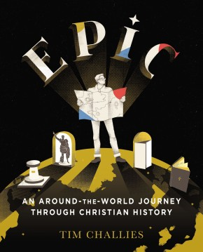 Epic: An Around-the-World Journey through Christian History