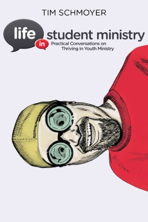 Life in Student Ministry: Practical Conversations on Thriving in Youth Ministry