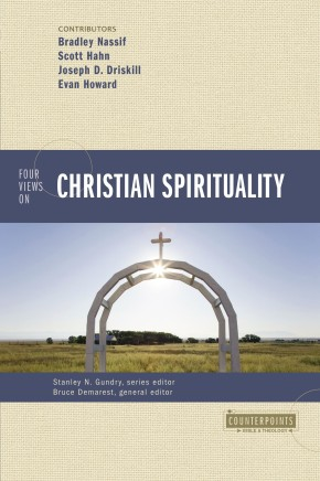 Four Views on Christian Spirituality (Counterpoints: Bible and Theology) *Scratch & Dent*