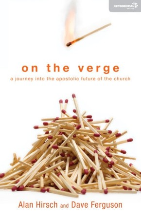 On the Verge: A Journey Into the Apostolic Future of the Church (Exponential Series) *Scratch & Dent*