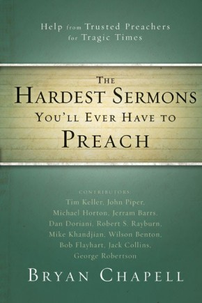 The Hardest Sermons You'll Ever Have to Preach: Help from Trusted Preachers for Tragic Times *Scratch & Dent*