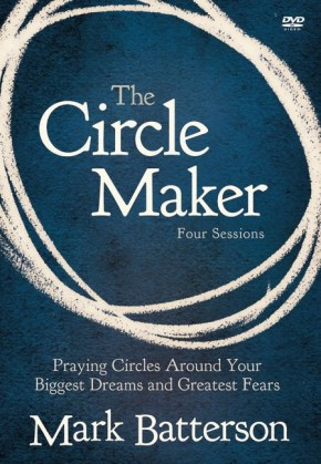 The Circle Maker: DVD Praying Circles Around Your Biggest Dreams and Greatest Fears
