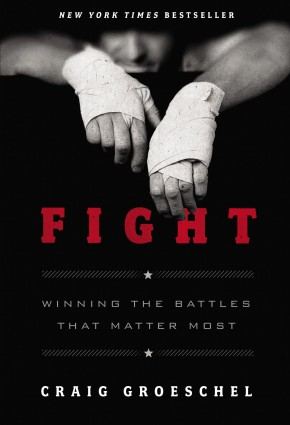 Fight: Winning the Battles That Matter Most *Scratch & Dent*