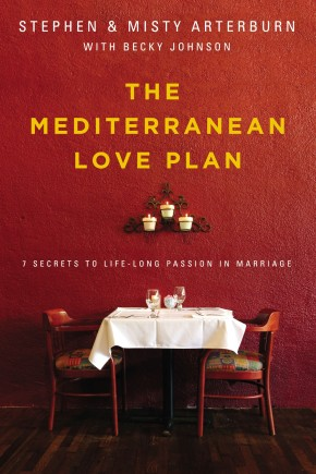 The Mediterranean Love Plan: 7 Secrets to Lifelong Passion in Marriage