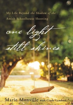 One Light Still Shines: HB My Life Beyond the Shadow of the Amish Schoolhouse Shooting