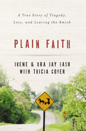 Plain Faith: A True Story of Tragedy, Loss and Leaving the Amish *Scratch & Dent*