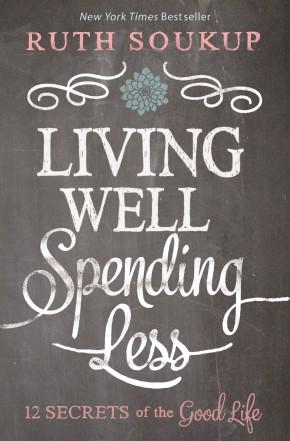 Living Well Spending Less: 12 Secrets of the Good Life *Scratch & Dent*