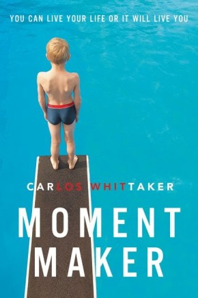 Moment Maker: You Can Live Your Life or It Will Live You