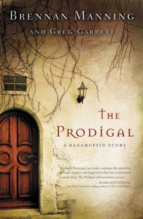 The Prodigal: A Ragamuffin Story