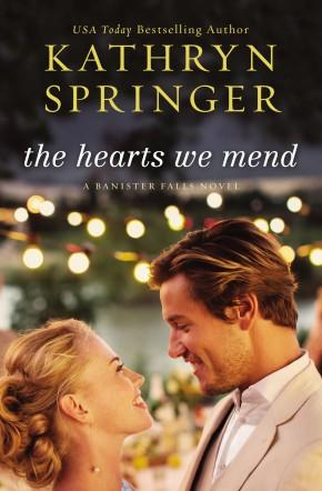 The Hearts We Mend (A Banister Falls Novel)