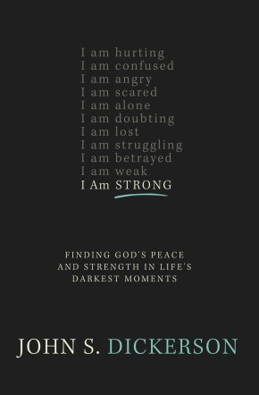 I Am Strong: Finding God's Peace and Strength in Life's Darkest Moments