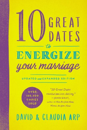 10 Great Dates to Energize Your Marriage: Updated and Expanded Edition *Scratch & Dent*