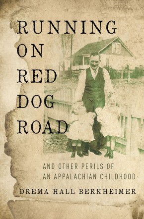 Running on Red Dog Road: And Other Perils of an Appalachian Childhood *Scratch & Dent*