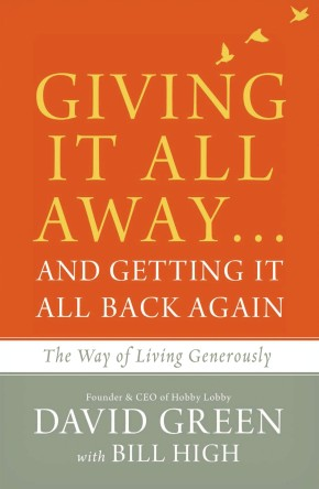 Giving It All Away…and Getting It All Back Again: The Way of Living Generously