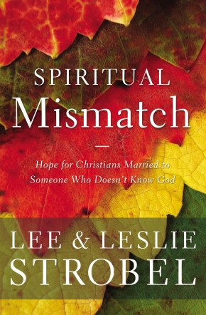 Spiritual Mismatch: Hope for Christians Married to Someone Who Doesn't Know God *Scratch & Dent*
