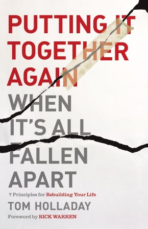 Putting It Together Again When It's All Fallen Apart: 7 Principles for Rebuilding Your Life