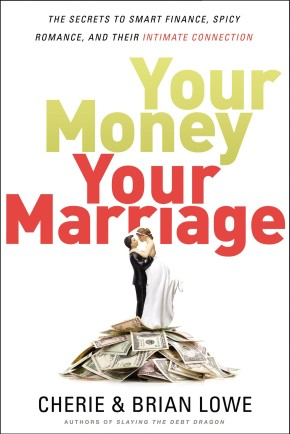 Your Money, Your Marriage: The Secrets to Smart Finance, Spicy Romance, and Their Intimate Connection *Scratch & Dent*