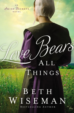 Love Bears All Things (An Amish Secrets Novel) *Scratch & Dent*