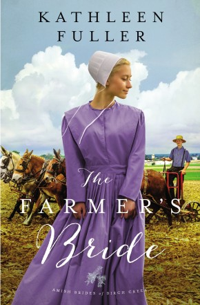The Farmer's Bride (An Amish Brides of Birch Creek Novel)