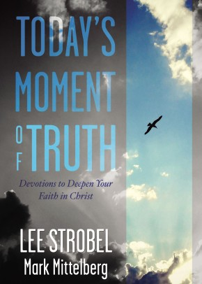 Today's Moment of Truth: Devotions to Deepen Your Faith in Christ