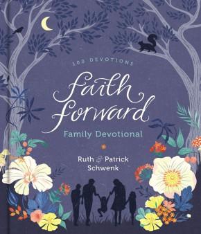 Faith Forward Family Devotional: 100 Devotions *Scratch & Dent*