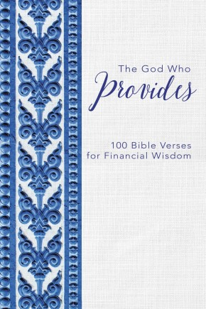 The God Who Provides: 100 Bible Verses for Financial Wisdom