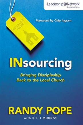 Insourcing: Bringing Discipleship Back to the Local Church (Leadership Network Innovation Series)