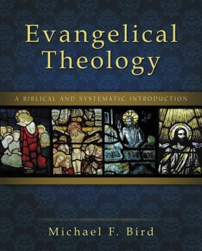 Evangelical Theology: A Biblical and Systematic Introduction