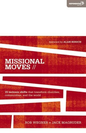 Missional Moves: 15 Tectonic Shifts that Transform Churches, Communities, and the World (Exponential Series) *Scratch & Dent*