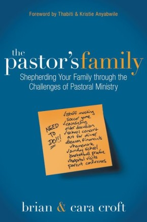 The Pastor's Family: Shepherding Your Family through the Challenges of Pastoral Ministry *Scratch & Dent*