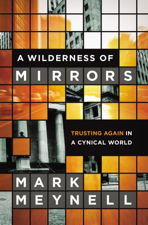 A Wilderness of Mirrors: Trusting Again in a Cynical World *Scratch & Dent*