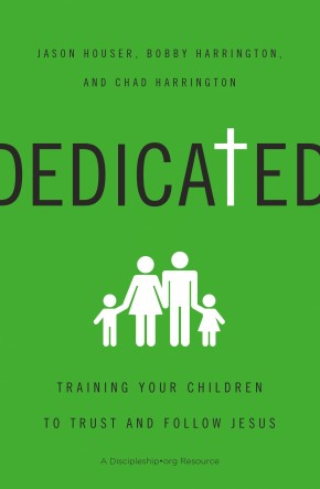 Dedicated: Training Your Children to Trust and Follow Jesus *Scratch & Dent*