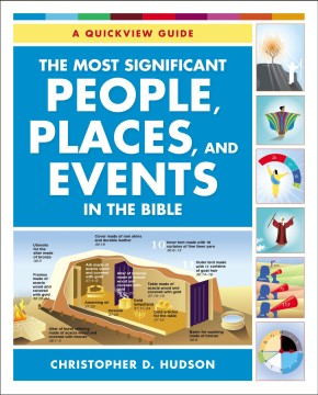 The Most Significant People, Places, and Events in the Bible: A Quickview Guide
