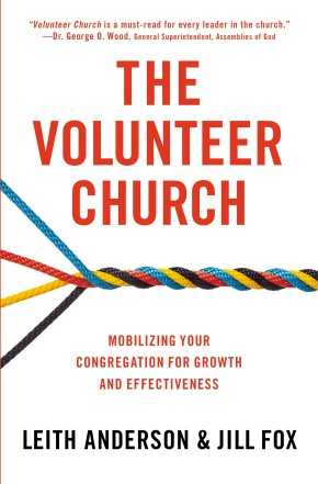 The Volunteer Church: Mobilizing Your Congregation for Growth and Effectiveness *Scratch & Dent*