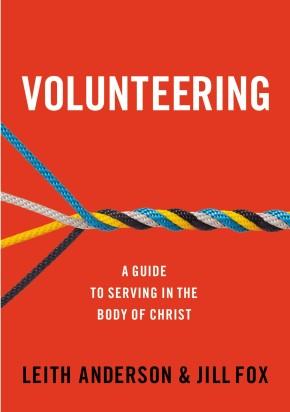 Volunteering: A Guide to Serving in the Body of Christ