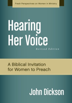 Hearing Her Voice, Revised Edition: A Case for Women Giving Sermons (Fresh Perspectives on Women in Ministry)