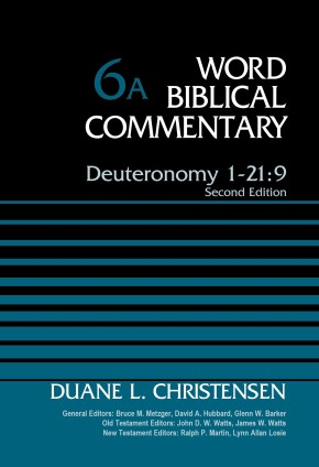 Deuteronomy 1-21:9, Volume 6A: Second Edition (Word Biblical Commentary)