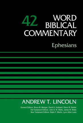 Ephesians, Volume 42 (Word Biblical Commentary) *Scratch & Dent*