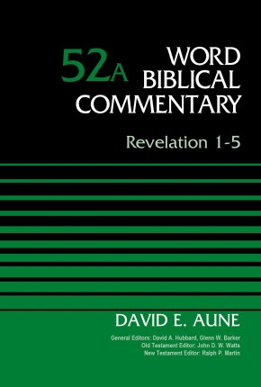 Revelation 1-5, Volume 52A (Word Biblical Commentary) *Scratch & Dent*