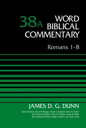 Romans 1-8, Volume 38A (Word Biblical Commentary)