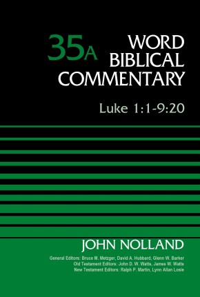 Luke 1:1-9:20, Volume 35A (Word Biblical Commentary)