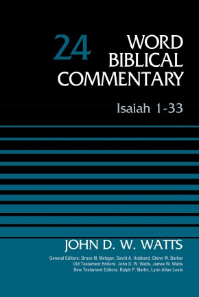 Isaiah 1-33, Volume 24: Revised Edition (Word Biblical Commentary) *Scratch & Dent*