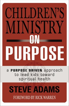 Children's Ministry on Purpose: A Purpose Driven Approach to Lead Kids toward Spiritual Health *Scratch & Dent*