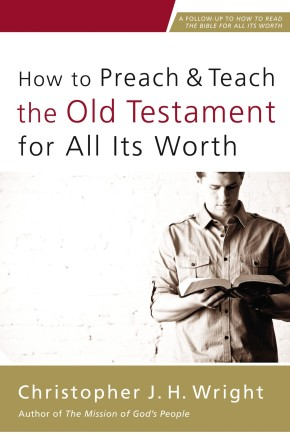How to Preach and Teach the Old Testament for All Its Worth *Scratch & Dent*