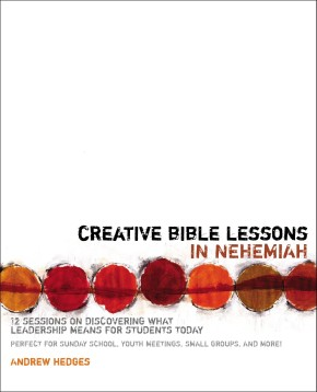 Creative Bible Lessons in Nehemiah: 12 Sessions on Discovering What Leadership Means for Students Today *Scratch & Dent*