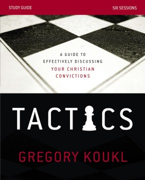 Tactics Study Guide: A Guide to Effectively Discussing Your Christian Convictions *Scratch & Dent*