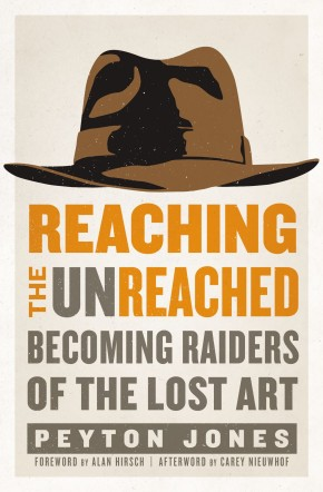 Reaching the Unreached: Becoming Raiders of the Lost Art *Scratch & Dent*