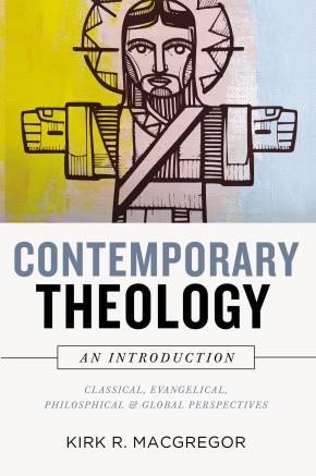 Contemporary Theology: An Introduction: Classical, Evangelical, Philosophical, and Global Perspectives *Scratch & Dent*